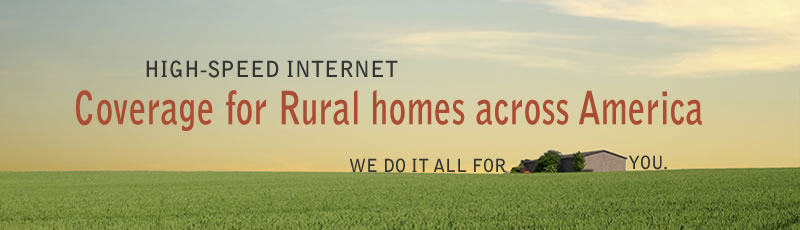 High Speed Internet Coverage for Rural America - we did it for you.